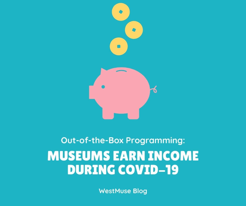 Out-of-the-Box Programming Museums Earn Income During COVID-19_WEB.jpg